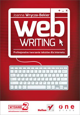 """Okładka książki """"Webwriting. Profesjonalne tworzenie tekstów dla internetu"""""""