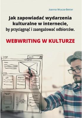 """Okładka książki """"Jak zapowiadać wydarzenia kulturalne w internecie, by przyciągnąć i zaangażować odbiorców.Webriting w kulturze"""""""